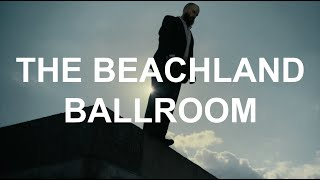 IDLES - THE BEACHLAND BALLROOM (Official Video, Pt. 2)