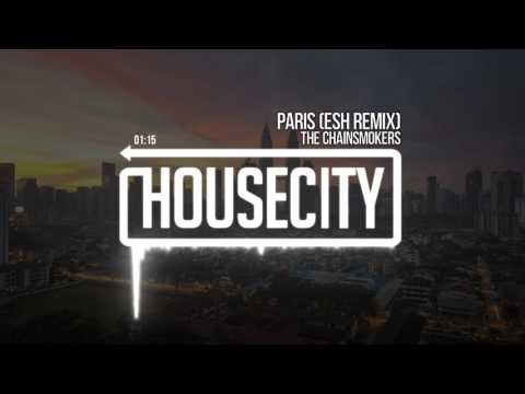 The Chainsmokers - Paris (ESH Remix)