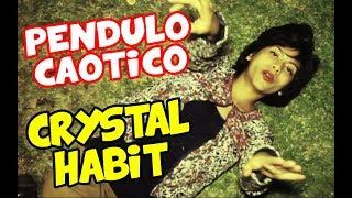 Crystal Habit - Péndulo Dramático