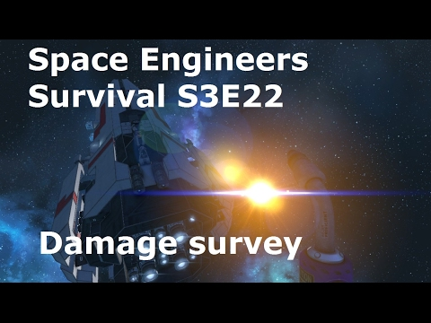 Space Engineers Survival S3E22  Damage survey