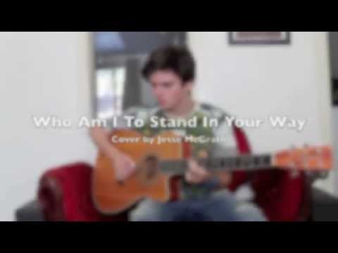 'Who Am I To Stand In Your Way' (Chester See Cover) [Jesse McGrath]