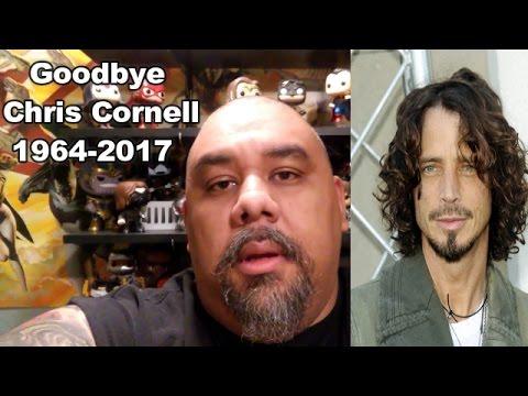 Goodbye Chris Cornell (R.I.P. 1964-2017)