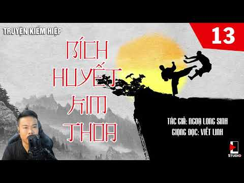Bích Huyết Kim Thoa | Phần 13 | Truyện Kiếm Hiệp