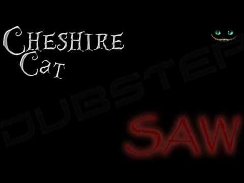 Saw Theme Dubstep Remix (Cheshire Cat)