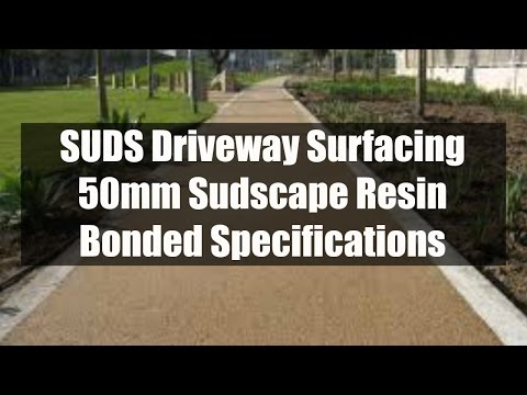 SuDS Driveway Surfacing - 50mm Sudscape Resin Bonded Specifications