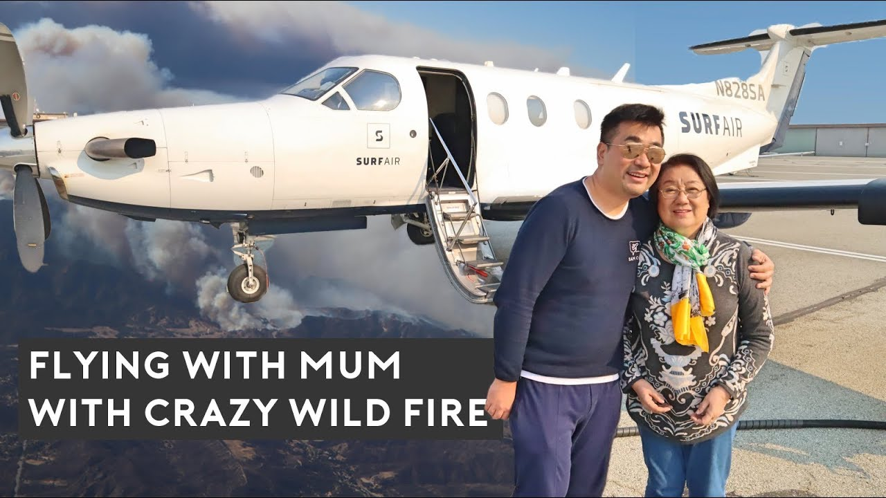 Flying with MOM on Surf Air through Crazy WILD FIRE