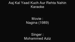 Aaj Kal Yaad Kuch Aur Rehta Nahin - Karaoke - Mohammed Aziz - Nagina (1989)