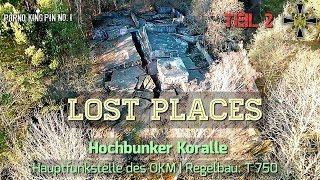 ★ Lost Places (Teil 2│Hochbunker Koralle- Hauptfunkstelle des OKM│Regelbau: T 750)