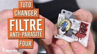 Comment changer le filtre anti parasite d'un four