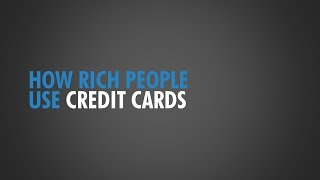 How Rich People Use Credit Cards