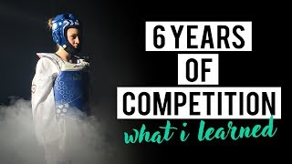 Why I Competed In Taekwondo for 6 Years