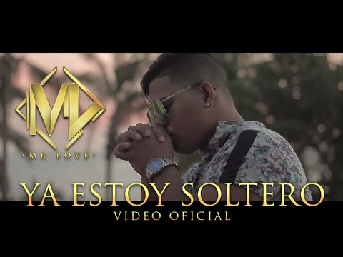 Mr. Love - Ya Estoy Soltero | Video Oficial