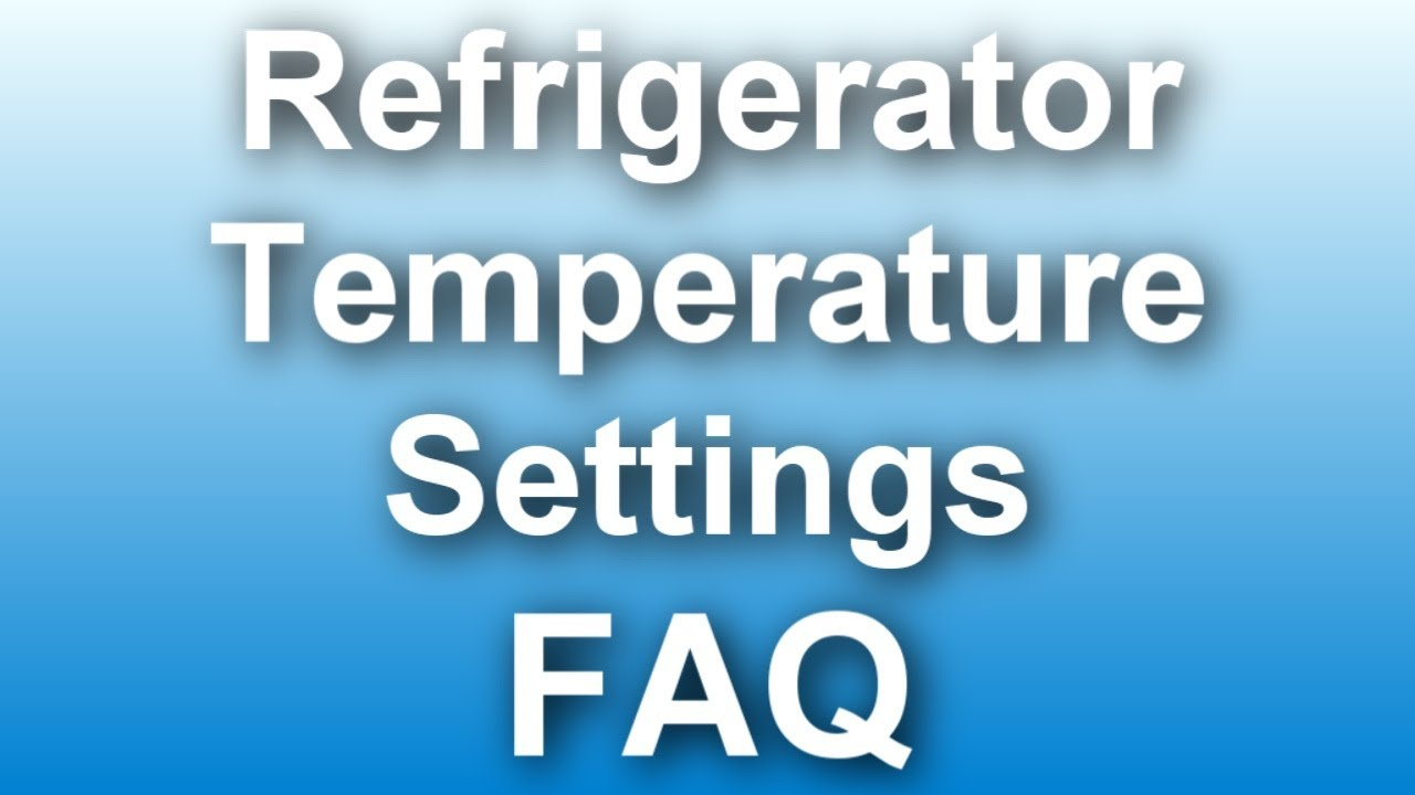 Best Refrigerator Temperature Settings Youtube