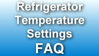 Best Refrigerator Temperature Settings