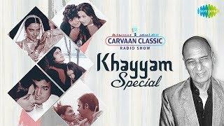 Carvaan Classic Radio Show Khayyam Special Kabhi Kabhi Mere Dil Mein Pyar Ka Dard Hai