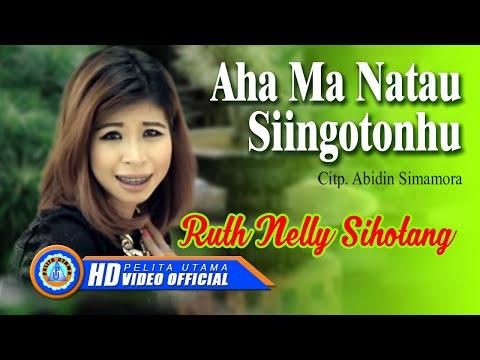 RUTH NELLY SIHOTANG - AHA MA NATAU SIINGOTONHU (Official Music Video)