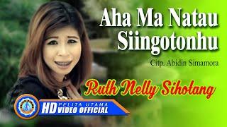 RUTH NELLY SIHOTANG - AHA MA NATAU SIINGOTONHU