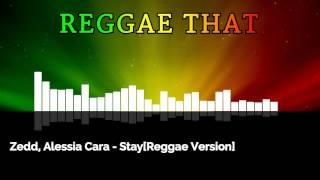 Zedd, Alessia Cara - Stay [Reggae Version]