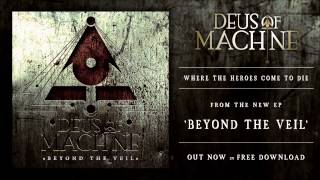 Deus of Machine - Where The Heroes Come To Die
