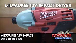 Milwaukee 12v impact driver review