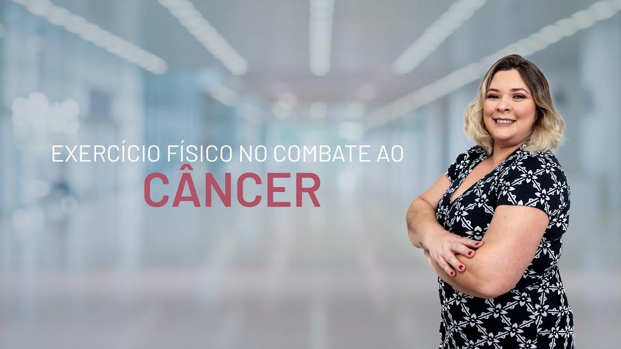 Exercício físico no combate ao câncer por Dra. Grasiela Benini