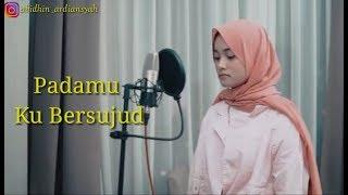 "Ampuniku ya Allah "" AFGAN - Padamu Ku Bersujud Cover Tival Salsabila ( Lirik )"