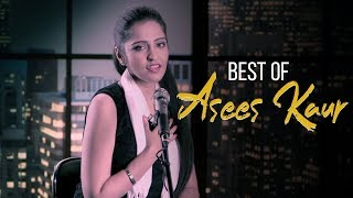 Asees Kaur Best Songs Of All Time 2018 | Hit Songs Of Asees Kaur (Top 15)