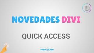 Novedades Divi: Quick Access