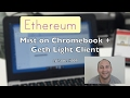 Ethereum Mist on Chromebook + Geth light client - #blockchain #vlog #009