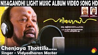Chenjaya Thottilu | Vidyadharan Master | Nisagandhi | Light Music Album Song