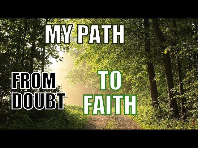 My Path from Doubt to Faith