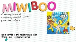 Chorale des Rondes Enfantines - Bon voyage, Monsieur Dumollet - Miwiboo