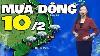 Dự báo thời tiết hôm nay và ngày mai 10/2 | Dự báo thời tiết đêm nay mới nhất