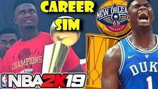 ZION WILLIAMSON'S OFFICAL NBA CAREER SIMULATION - NBA 2K19