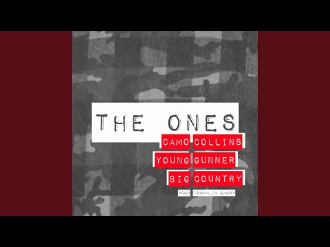 The Ones (feat. Young Gunner & Big Country)