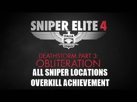 SNIPER ELITE 4, DEATHSTORM 3 OBLITERATION – ALL SNIPER LOCATIONS (EXPLOSIVE KILLS)