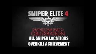 SNIPER ELITE 4, DEATHSTORM 3 OBLITERATION - ALL SNIPER LOCATIONS (EXPLOSIVE KILLS)