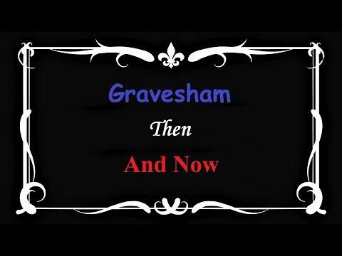 Gravesham Then & Now