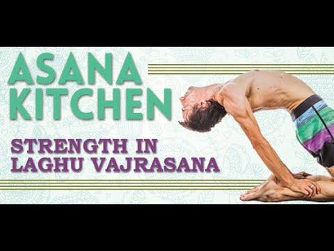 Asana Kitchen: Strength in Laghu Vajrasana with David Garrigues