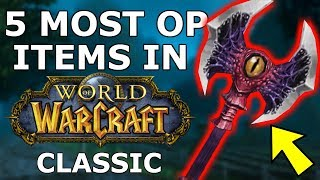 5 Most Overpowered Items in Classic WoW