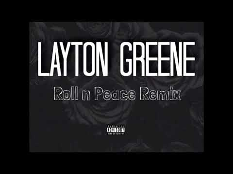 Layton Greene — Roll n Peace Remix (prod. by G. Styles)