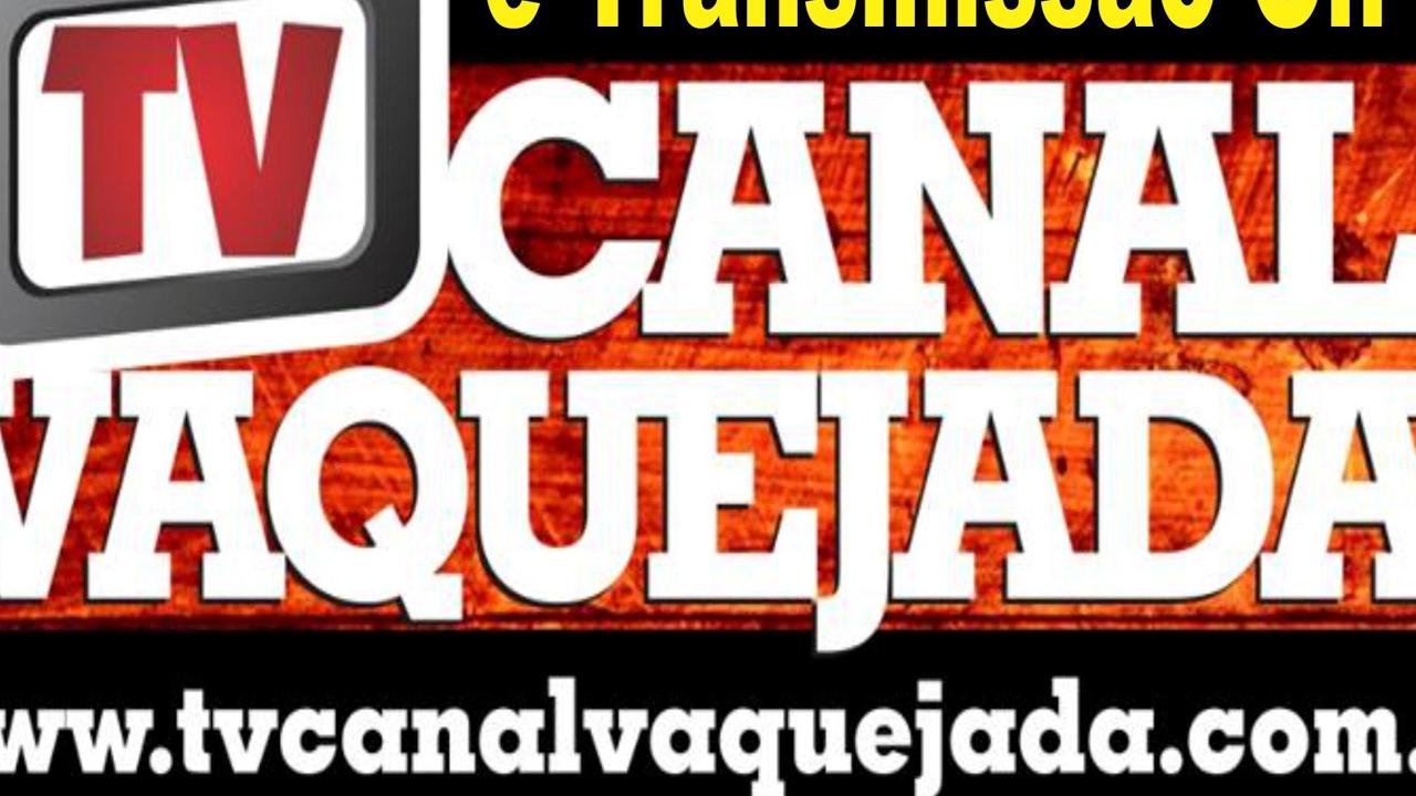 Transmissão ao vivo de TV CANAL VAQUEJADA
