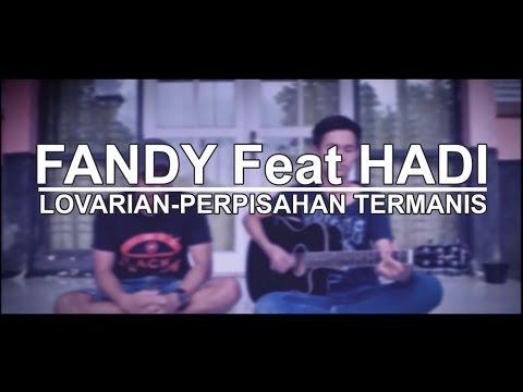 Lovarian Perpisahan Termanis Cover Fandi Feat Hadi