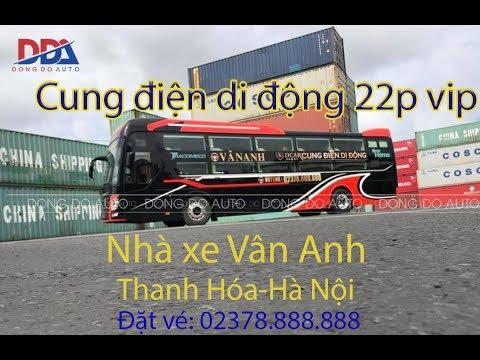 Nhà Xe Vân Anh 22 Giường cực víp Dcar cung điện di động ( Hà Nội – Thanh Hóa)