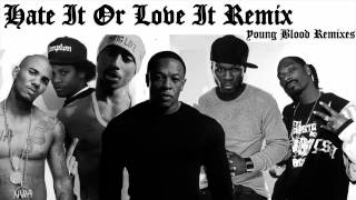 50 Cent, Tupac, Eazy E, The Game, Snoop Dogg & Dr. Dre - Hate It Or Love It Remix - HQ