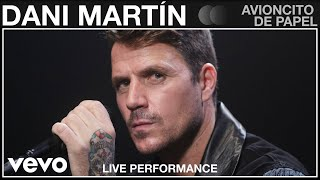 Dani Martin - Avioncito de Papel - Live Performance | Vevo