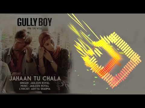 Jahaan Tu Chala - Jasleen Kaur - Ranveer Singh & Alia Bhatt - Divine & Naezy - Gully Boy ( 128kbps )