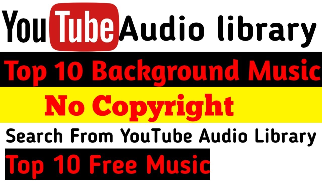 Top 10 Free Music From Youtube Audio Library Songs 2020 No Copyright Youtube
