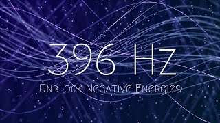 396 Hz | Unblock Negative Energies ❯ Remove Fear and Anxiety ❯ Let Go of Guilt ❯ Deep Healing Music.