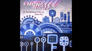 15.  I Monster  - The Backseat of My Car (Slow mix)